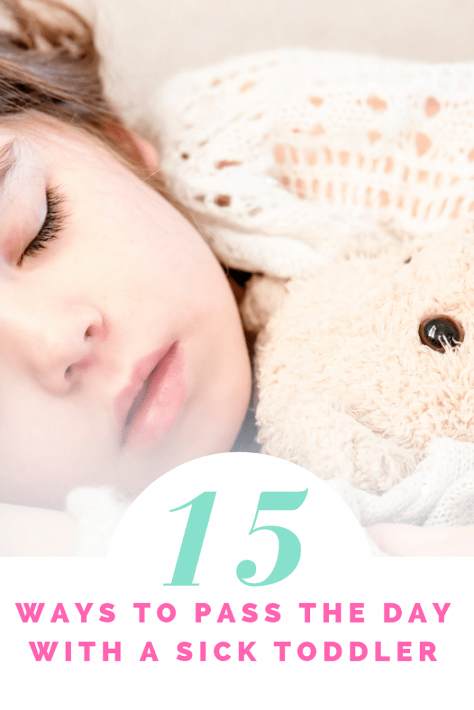 15 ways to pass the day with a sick toddler