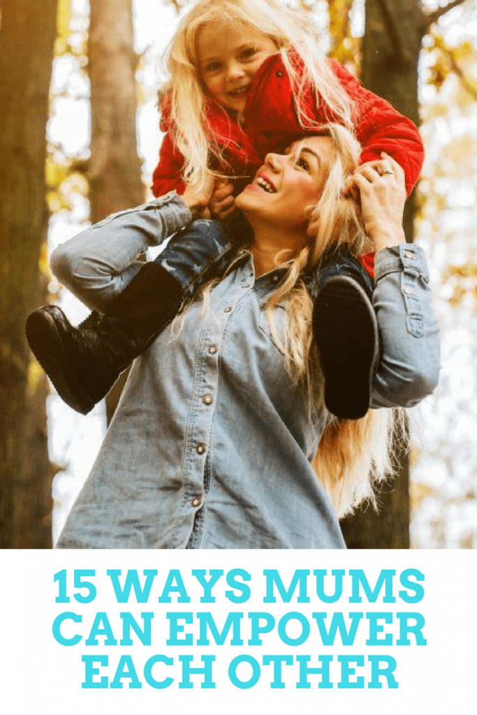 15 ways mums can empower each other