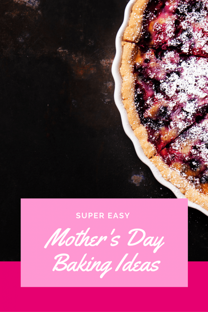 Mother's Day baking ideas
