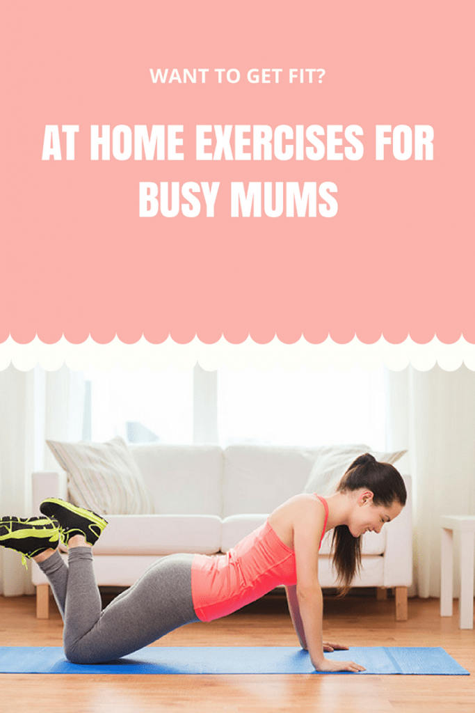 At home exercises for busy mums