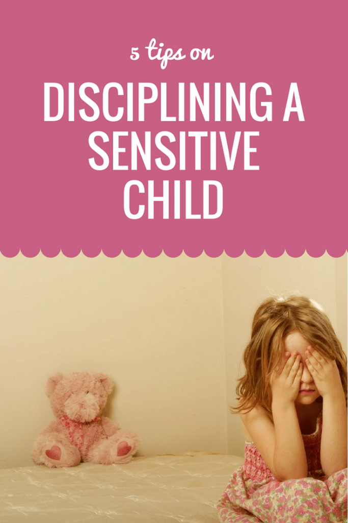 5 tips on disciplining a sensitive child