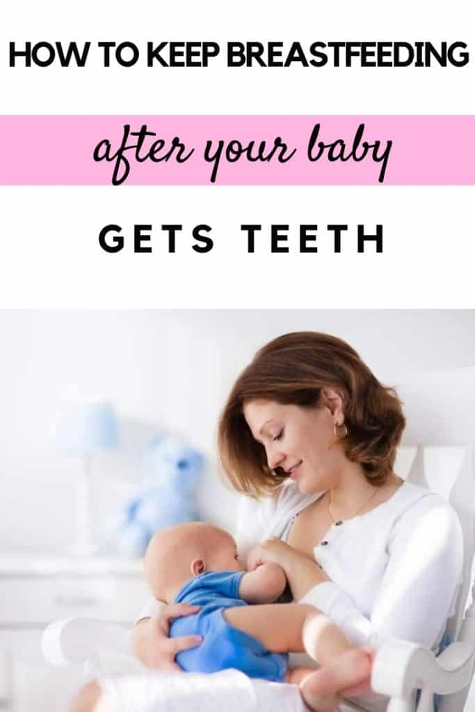 How to keep breastfeeding after your baby gets teeth