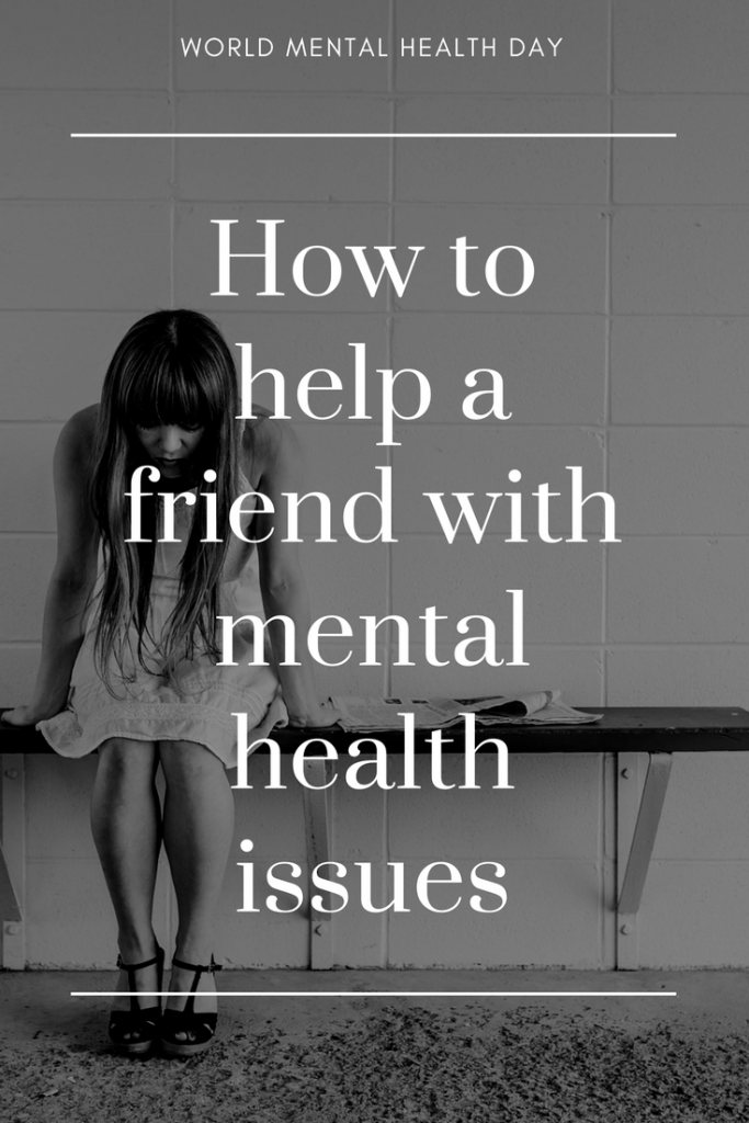 How to help a friend with mental health issues