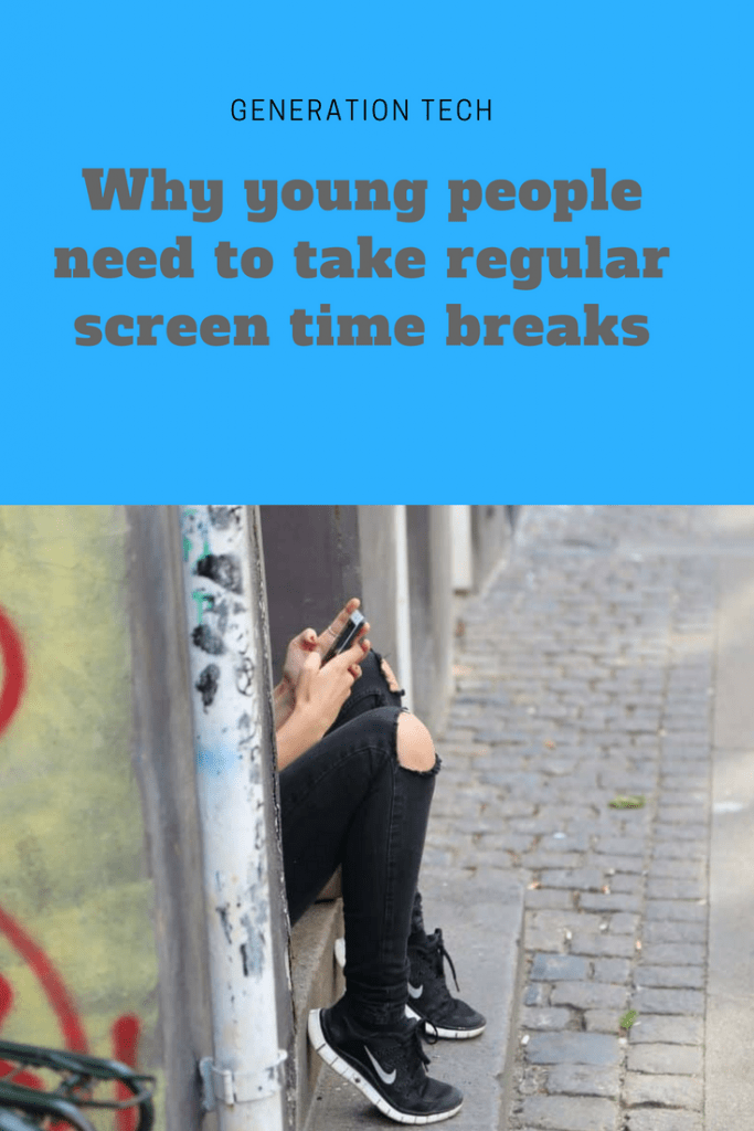 Why young people need to take regular screen time breaks