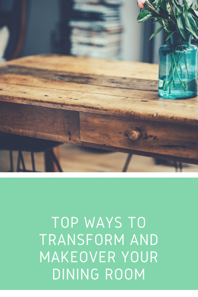 Top ways to transform and makeover your dining room