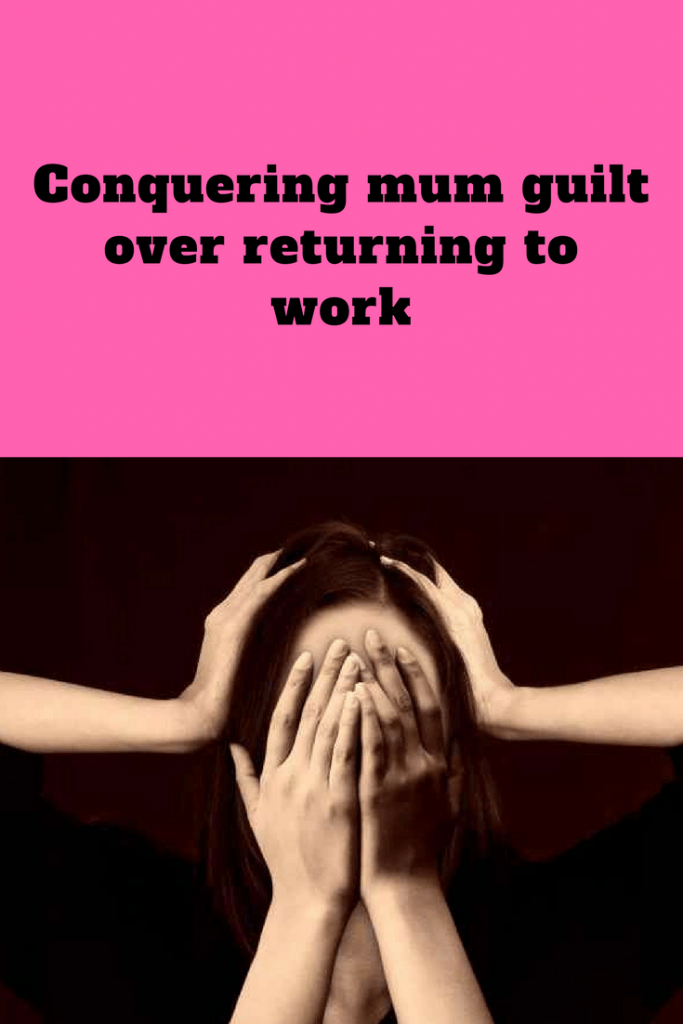 Conquering mum guilt over returning to work