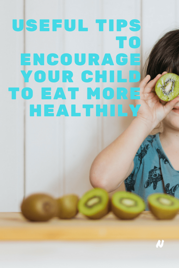 Useful tips to encourage your child to eat more healthily