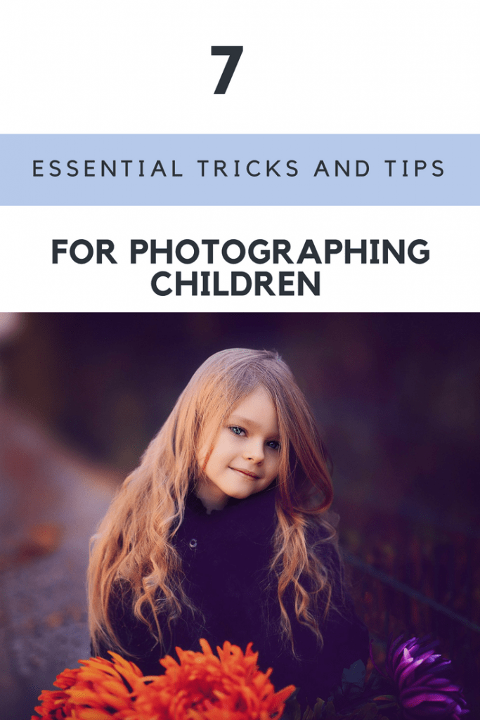 Essential tricks and tips for photographing children