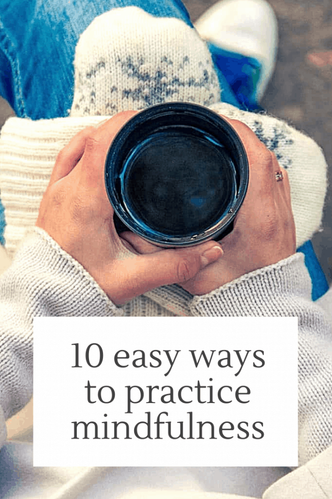 10 easy ways to practice mindfulness today #mindfulness #mindful #selfcare #wellbeing