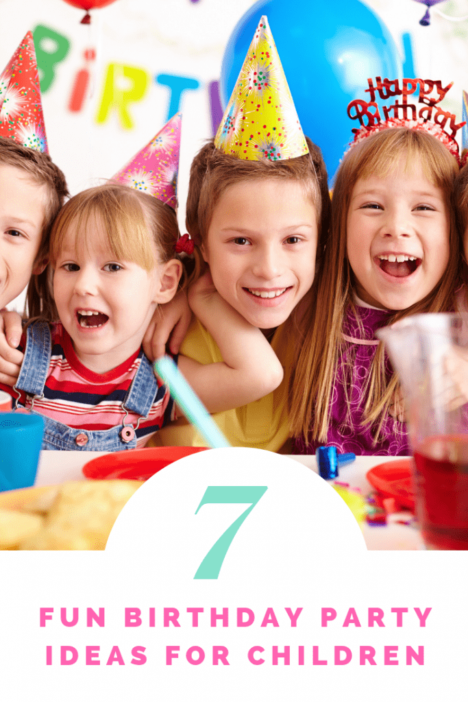 7 fun birthday party ideas for children