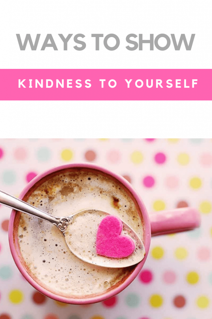 Ways to show self kindness to yourself