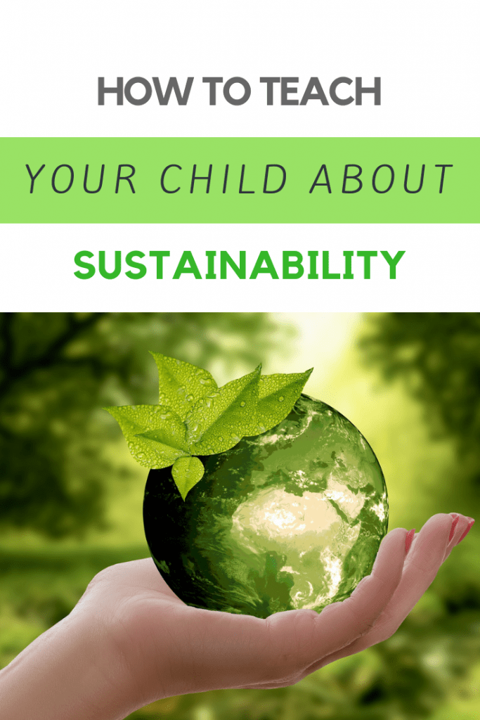 How to teach your child about sustainability