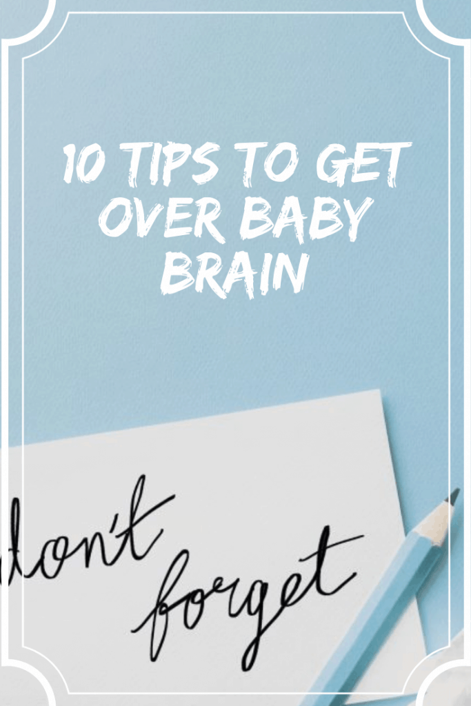 Baby brain is real! 10 tips to get over baby brain #baby #pregnancy #motherhood #momlife