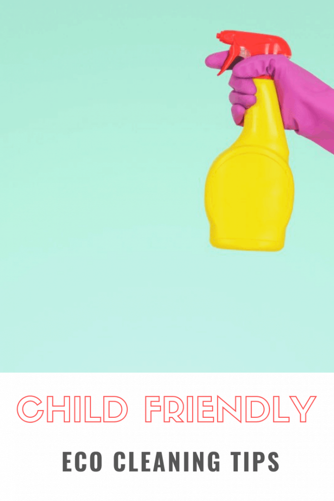 Child friendly, eco cleaning tips for parents #cleaning #cleaningtip #ecofriendly