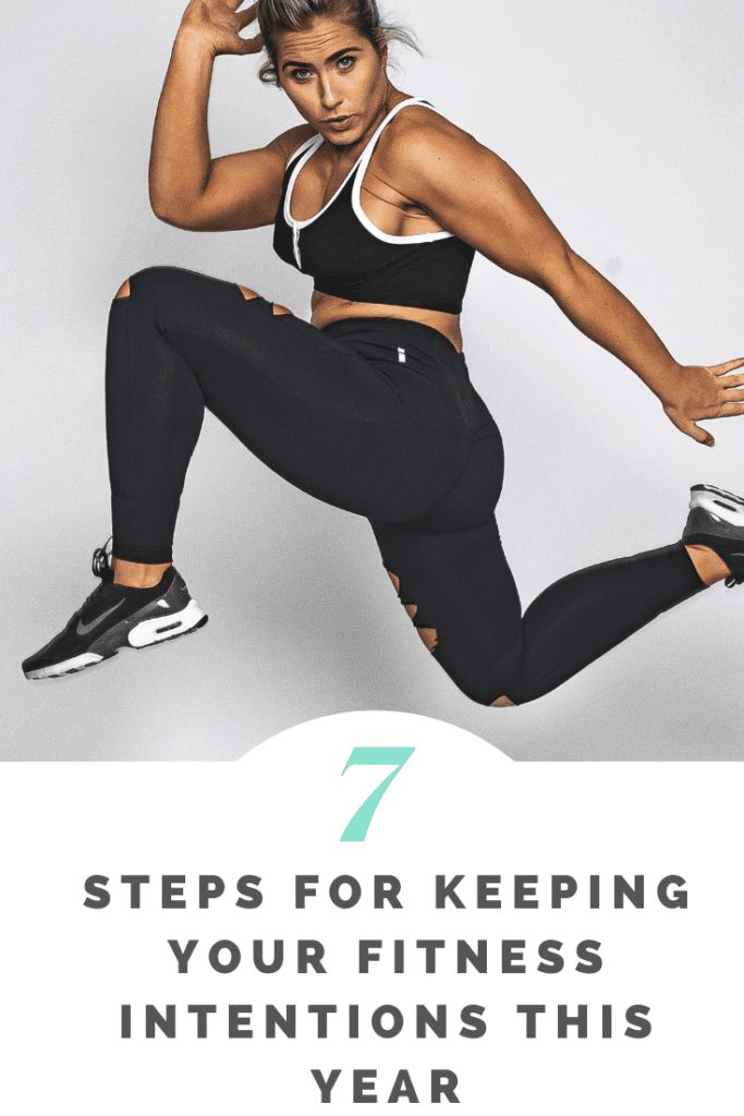 7 simple steps for keeping your fitness intentions this year #fitness #fitnessgoals #fitnessmotivation