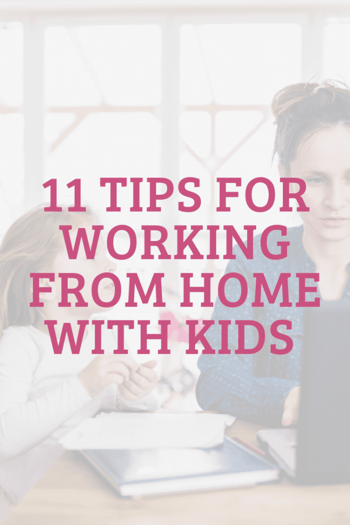 11 tips for working from home with kids #workathome #workathomemom #remoteworking